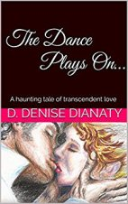 Denise Dianaty The Dance Plays On