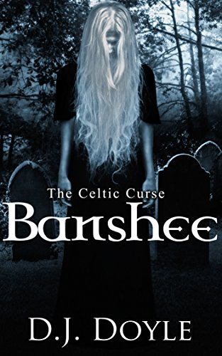 D.J. Doyle The Celtic Curse Banshee