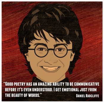 Quote by Daniel Radcliffe: Good poetry has an amazing ability to be communicative before it's even understood. I get emotional just from the beauty of words. Read more at: https://www.brainyquote.com/search_results?q=Daniel+Radcliffe+poetry