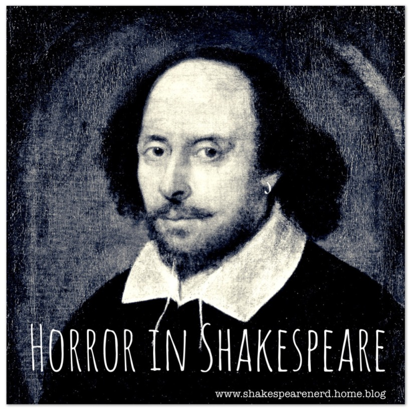 A black and white image of Shakespeare with the heading 'Horror in Shakespeare'.